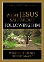 What Jesus Said About Following Him: What Difference Does It Make?