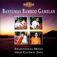 Traditional Music From Central Java by Banyumas Bamboo Gamelan (1998-05-05)