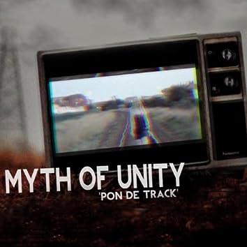Myth Of Unity - Pon De Track