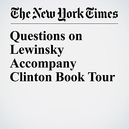 Questions on Lewinsky Accompany Clinton Book Tour copertina