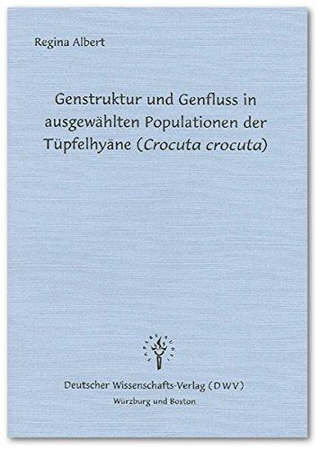 Genstruktur und Genfluss in ausgewählten Populationen der Tüpfelhyäne (Crocuta crocuta)