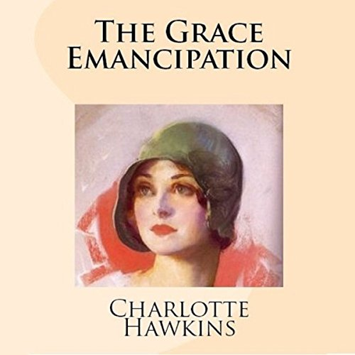 The Grace Emancipation Audiobook By Charlotte Hawkins cover art