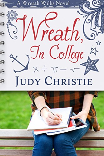 Wreath, In College: A Wreath Willis Novel (Wreath Willis Series Book 3)