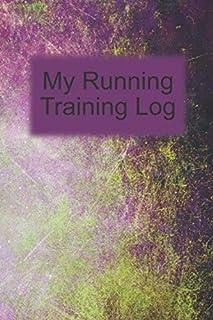 My Running Training Log: Yellow Purple Grunge Cover Workout Journal, Running for Beginners Training Log, Runner's Journal,...