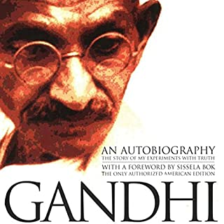 An Autobiography     The Story of My Experiments with Truth              By:                                                                                                                                 Mohandas (Mahatma) K. Gandhi                               Narrated by:                                                                                                                                 Bill Wallace                      Length: 18 hrs and 42 mins     20 ratings     Overall 3.6