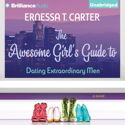 The Awesome Girl's Guide to Dating Extraordinary Men audiobook cover art