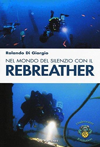 Nel mondo del silenzio con il rebreather (Blu sport)