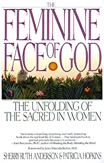 The Feminine Face of God: The Unfolding of the Sacred in Women (English Edition)