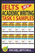 Ielts Academic Writing Task 1 Samples: Over 450 High Quality Samples for Your Reference to Gain a High Band Score 8.0+ In 1 Week