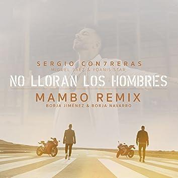 No lloran los hombres (feat. Miguel Sáez y Yoanis Star) [Borja Jiménez & Borja Navarro Mambo Remix]