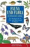 Fauna und Flora im südlichen Afrika: Ein Handbuch für die Tier- und Pflanzenwelt der Region: Ein Handbook Fur Die Tier- Und Pflanzenwelt Der Region