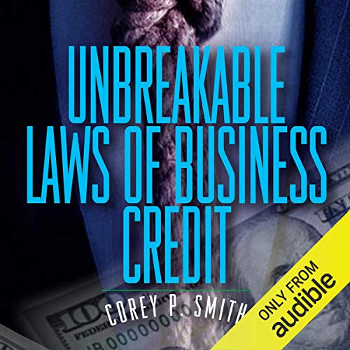 Unbreakable Laws of Business Credit  By  cover art