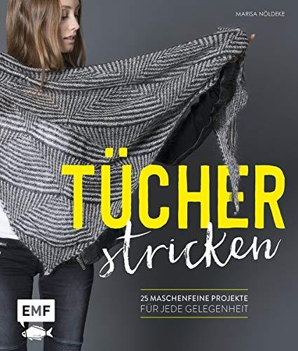 Tücher stricken: 25 maschenfeine Projekte für jede Gelegenheit