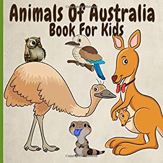 Animals Of Australia Book For Kids: Amazing, Funny, Rare And Endangered Animals From Down Under
