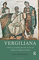 Vergiliana: Critical Studies on the Texts of Publius Vergilius Maro