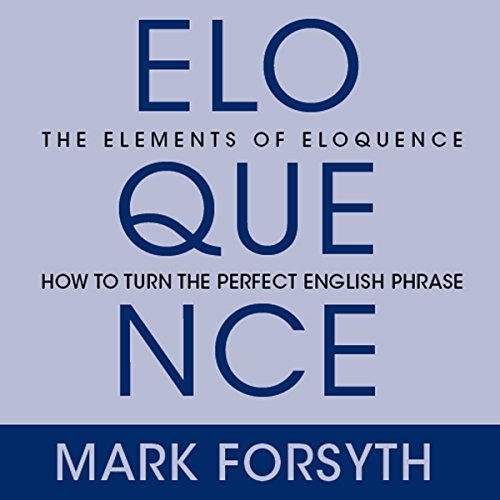 The Elements of Eloquence audiobook cover art