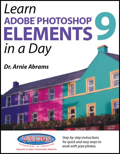 Learn Adobe Photoshop Elements 9 in a Day