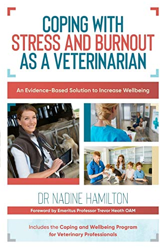 Coping with Stress and Burnout as a Veterinarian: An Evidence-Based Solution to Increase Wellbeing