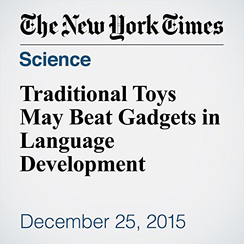Traditional Toys May Beat Gadgets in Language Development audiobook cover art