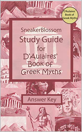 Study Guide for D'Aulaires' Book of Greek Myths - Answer Key (SneakerBlossom Ancient History)