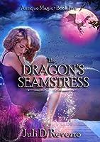 The Dragon's Seamstress (Antique Magic, book 5)
