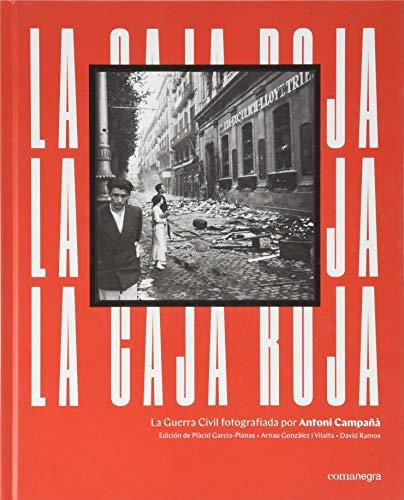 La caja roja: La Guerra Civil fotografiada por Antoni Campañà