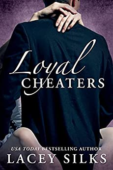 Loyal Cheaters by [Lacey Silks]