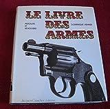 Le livre des armes - Pistolets et revolvers