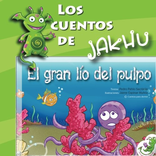 El gran lío del pulpo: Cuento ilustrado con actividades e ideas para niños tímidos: Volume 4 (Los cuentos de Jakhu)