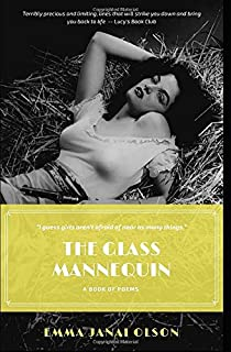 The Glass Mannequin: The Poetry of Emma Janai Olson