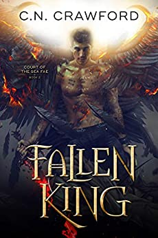 Fallen King (Court of the Sea Fae Trilogy Book 2) by [C.N. Crawford]