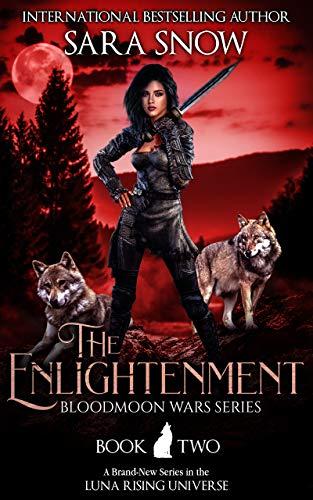 The Enlightenment (La Iluminación): Libro 2 de Las guerras de Bloodmoon de Sara Snow