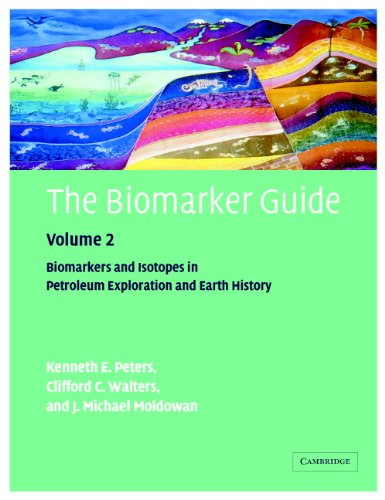 The Biomarker Guide: Volume 2, Biomarkers and Isotopes in Petroleum Systems and Earth History (English Edition)