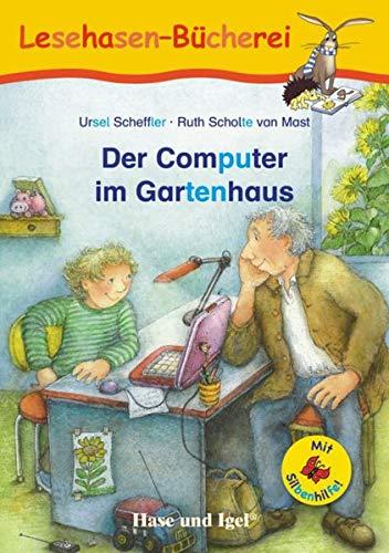 Der Computer im Gartenhaus / Silbenhilfe: Schulausgabe (Lesen lernen mit der Silbenhilfe)