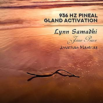 936 Hz Pineal Gland Activation