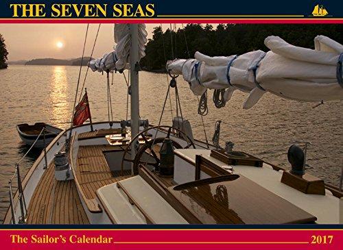 The Seven Seas Calendar 2017: The Sailor's Calendar