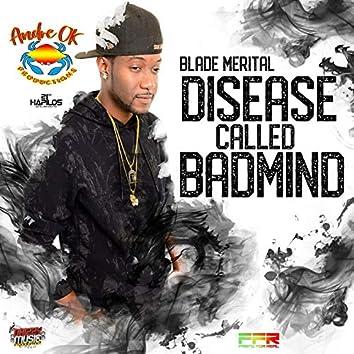 Disease Called Badmind