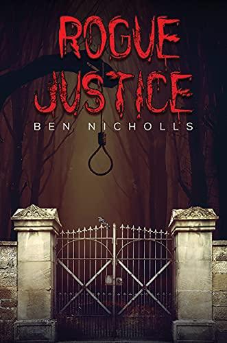 Rogue Justice by [Ben Nicholls]