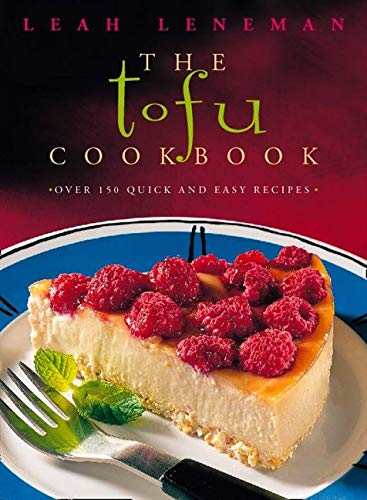 The Tofu Cookbook: Over 150 Quick and Easy Recipes [ cook book ]