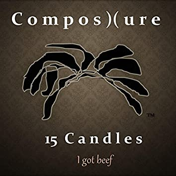 15 Candles / I Got Beef