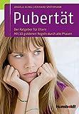 Pubertät: Der Ratgeber für Eltern. Mit 10 goldenen Regeln durch alle Phasen (humboldt - Eltern & Kind)