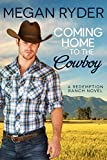Coming Home to the Cowboy (Redemption Ranch Book 2)