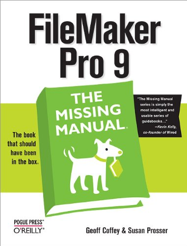 FileMaker Pro 9: The Missing Manual: The Missing Manual (English Edition)