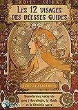Les 12 visages des déesses guides - Transformez votre vie avec l'Astrologie, la Magie et le Féminin sacré