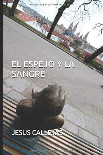 EL ESPEJO Y LA SANGRE