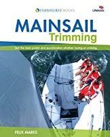 Mainsail Trimming: An Illustrated Guide (Wiley Nautical)
