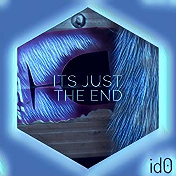 It's Just the End (Single)