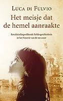 Het meisje dat de hemel aanraakte: een duizelingwekkendeliefdesgeschiedenis in het Venetie van de 16e eeuw
