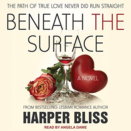 Beneath the Surface     Pink Bean Series, Book 2               By:                                                                                                                                 Harper Bliss                               Narrated by:                                                                                                                                 Angela Dawe                      Length: 6 hrs and 7 mins     8 ratings     Overall 3.6
