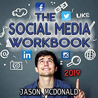 Social Media Marketing: How to Use Social Media for Business (2019 Updated Edition)                    By:                                                                                                                                 Jason McDonald PhD                               Narrated by:                                                                                                                                 Jason McDonald PhD                      Length: 13 hrs and 47 mins     6 ratings     Overall 3.8